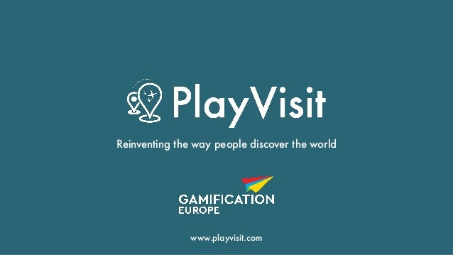 Reinventing the way people discover the world www.playvisit.com