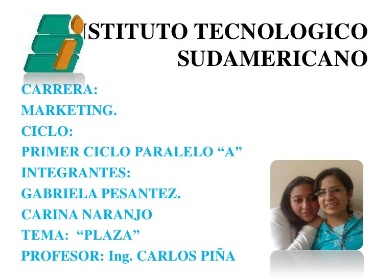 "INSTITUTO TECNOLOGICOSUDAMERICANO<br />CARRERA: <br />MARKETING.<br />CICLO:<br />PRIMER CICLO PARALELO ""A""<br />INTEGRANT..."