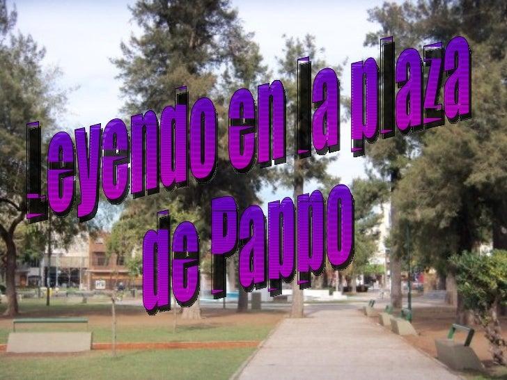 Leyendo en la plaza de Pappo