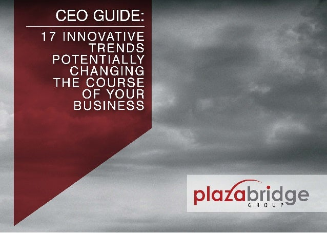Plazabridge group 17 innovative_trends_chaning_course_ofyourbusiness