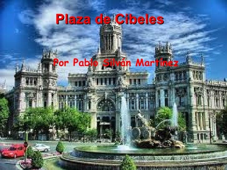 Plaza de CibelesPor Pablo Silván Martínez