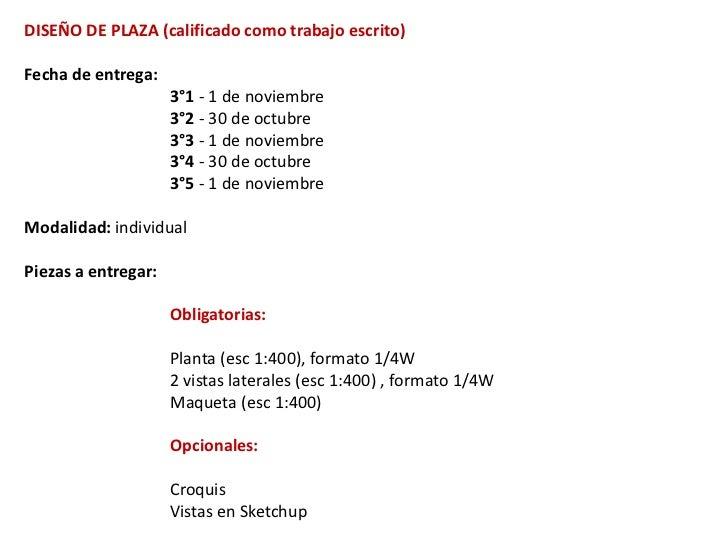 DISEÑO DE PLAZA (calificado como trabajo escrito)Fecha de entrega:                     3°1 - 1 de noviembre               ...