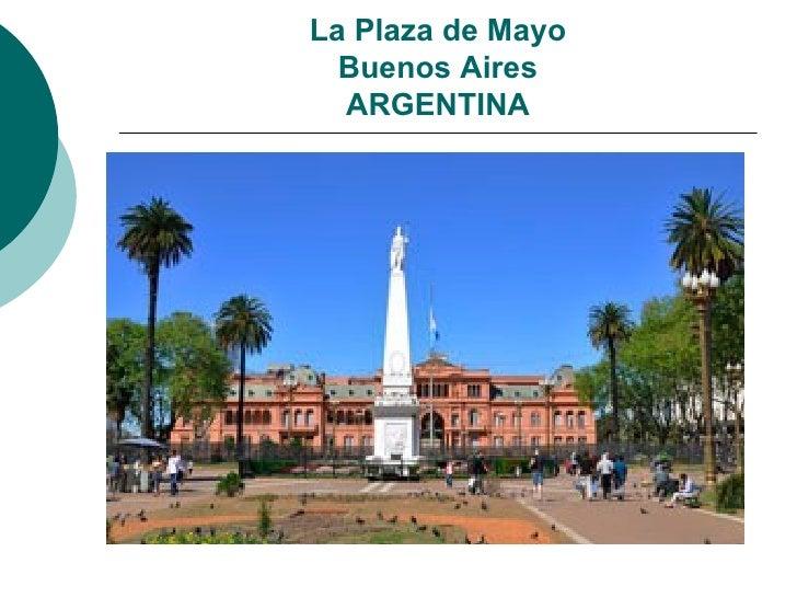 La Plaza de Mayo  Buenos Aires  ARGENTINA