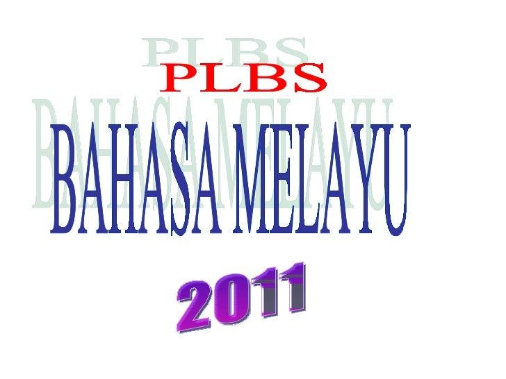 BAHASA MELAYU PLBS 2011