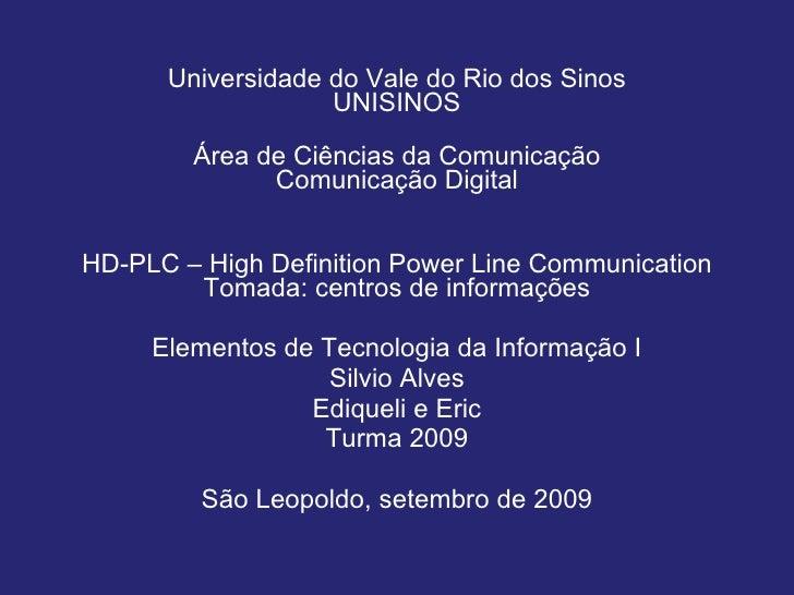 <ul><li>Universidade do Vale do Rio dos Sinos UNISINOS </li></ul><ul><li>Área de Ciências da Comunicação Comunicação Digit...