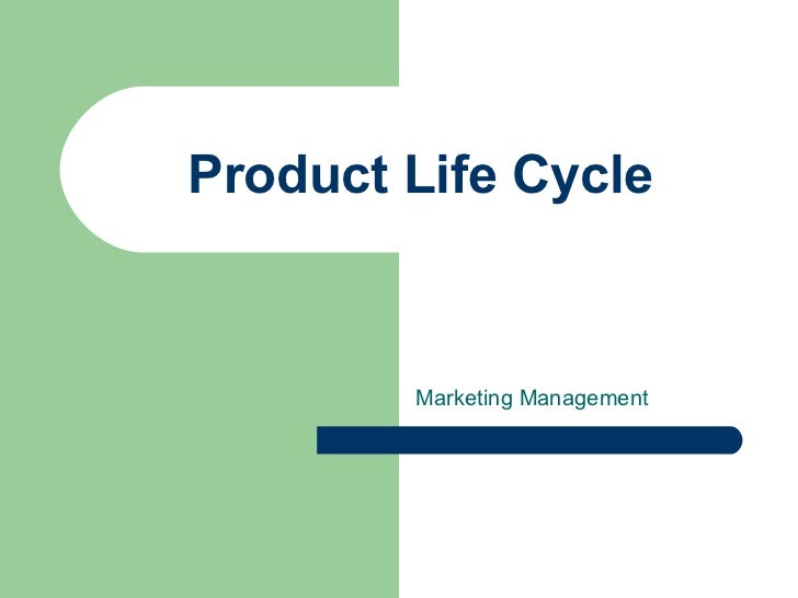 Product Life Cycle        Marketing Management