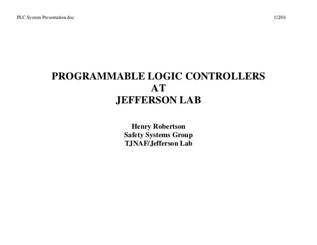 PLC System Presentation.doc                          1/2/01                PROGRAMMABLE LOGIC CONTROLLERS                 ...