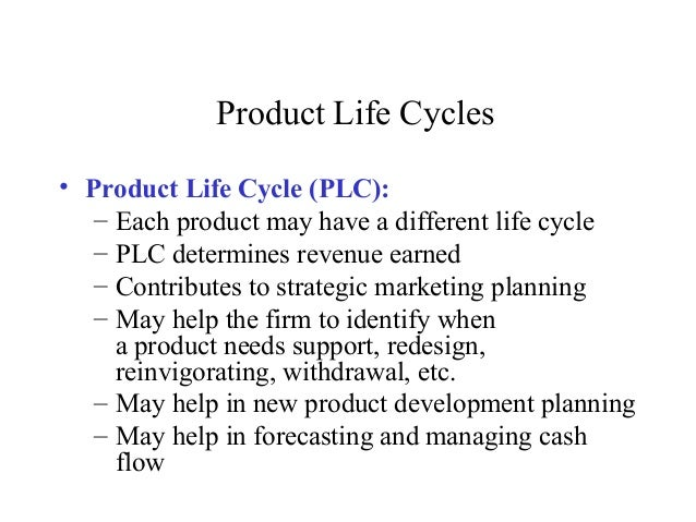Product Life Cycles• Product Life Cycle (PLC):– Each product may have a different life cycle– PLC determines revenue earne...