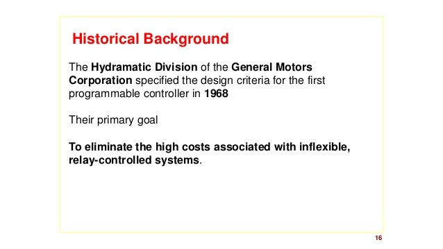16  Historical Background  The Hydramatic Divisionof the General Motors Corporationspecified the design criteria for the f...