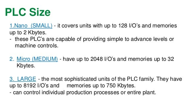 Kinds of PLC  Monolithic construction  Monoprocessor  Fieldbus connection  Fixed casing  Fixed number of I/O (most of them...