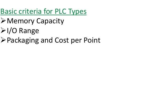 PLC evolution  A  B  P2  P1  I1  Analog World  Binary World  C  continuous processes  Regulation, controllers  discrete pr...