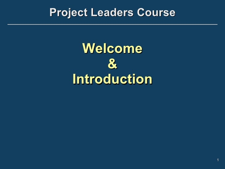 Project Leaders Course Welcome & Introduction