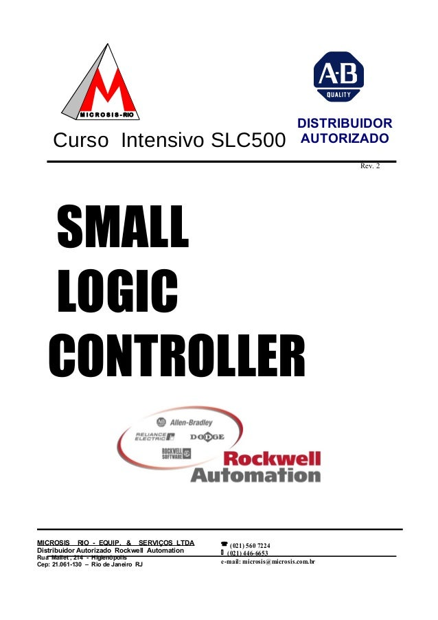 M I C R O S I S - RIO DISTRIBUIDOR  Curso Intensivo SLC500  SMALL  LOGIC  CONTROLLER  Rev. 2   (021) 560 7224   (021) 44...