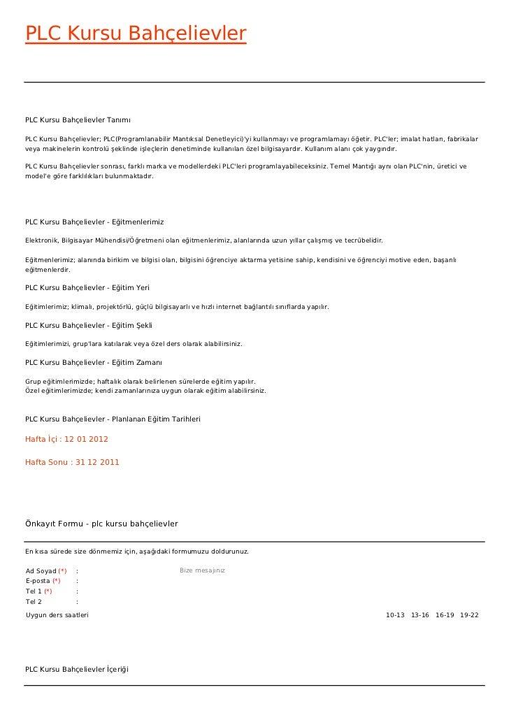 PLC Kursu BahçelievlerPLC Kursu Bahçelievler TanımıPLC Kursu Bahçelievler; PLC(Programlanabilir Mantıksal Denetleyici)yi k...