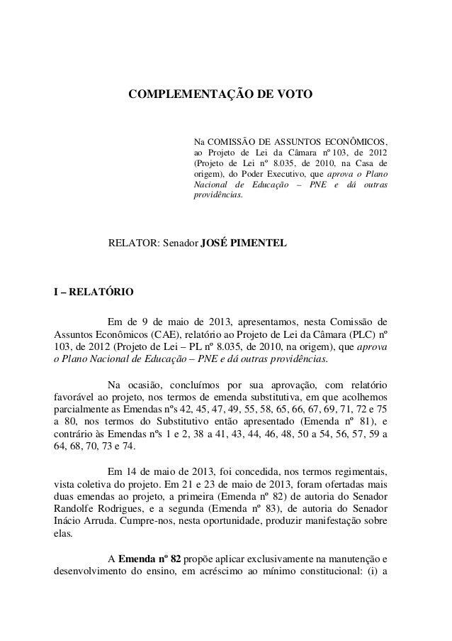 COMPLEMENTAÇÃO DE VOTONa COMISSÃO DE ASSUNTOS ECONÔMICOS,ao Projeto de Lei da Câmara nº 103, de 2012(Projeto de Lei nº 8.0...