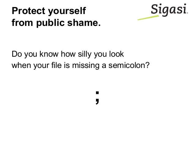 Do you know how silly you look when your file is missing a semicolon? ; Protect yourself from public shame.