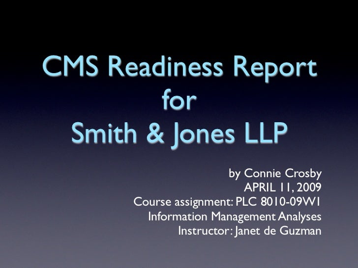 CMS Readiness Report         for  Smith & Jones LLP                         by Connie Crosby                             A...
