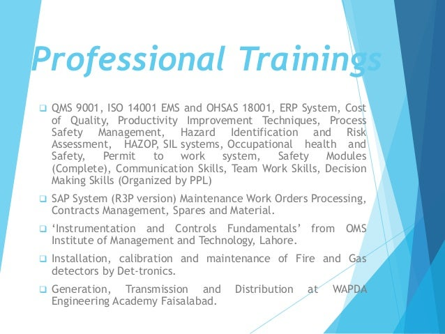  QMS 9001, ISO 14001 EMS and OHSAS 18001, ERP System, Cost of Quality, Productivity Improvement Techniques, Process Safet...