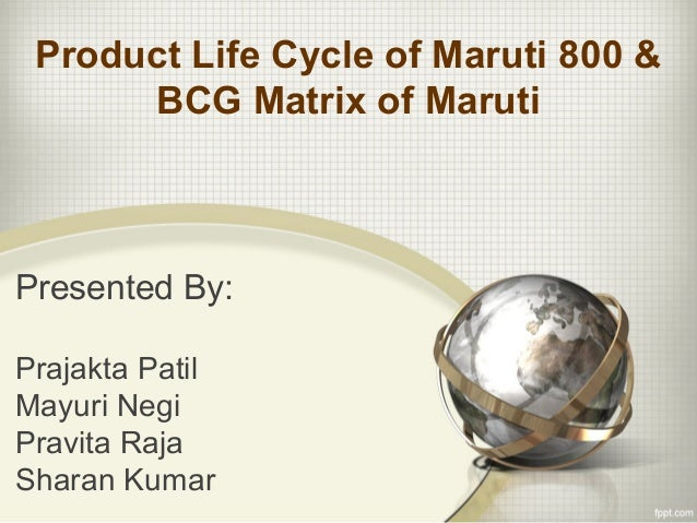 product life cycle of maruti 800