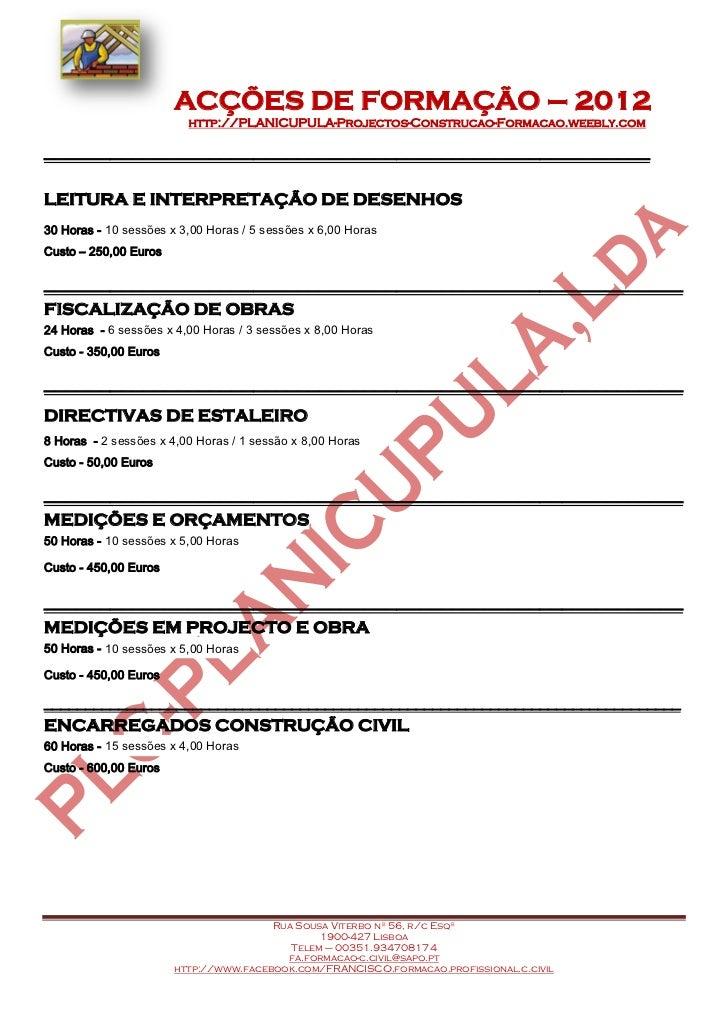 ACÇÕES DE FORMAÇÃO – 2012                         http://PLANICUPULA-Projectos-Construcao-Formacao.weebly.com_____________...