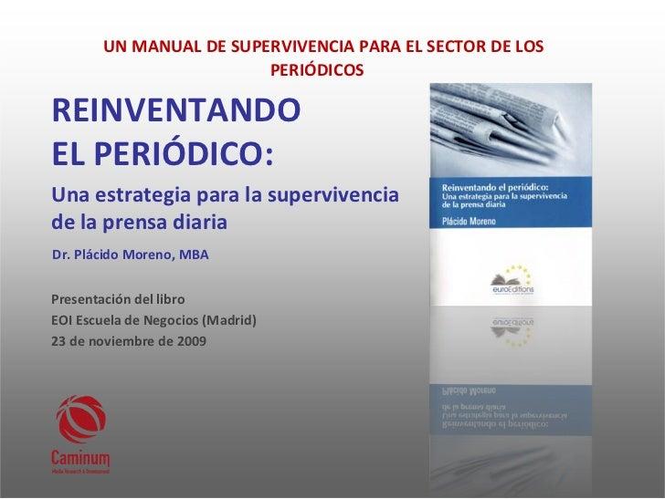 UNMANUALDESUPERVIVENCIAPARAELSECTORDELOS                          PERIÓDICOS  REINVENTANDO ELPERIÓDICO: Unaes...