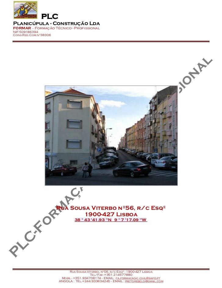 PLCPlanicúpula - Construção LdaFORMAR – Formação Técnico - ProfissionalNIF:509186394Cons.Reg.Com.nº38306                  ...