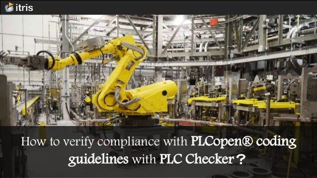 How to verify compliance with PLCopen® coding guidelines with PLC Checker? @2008-2017ItrisAutomationSquareSAS