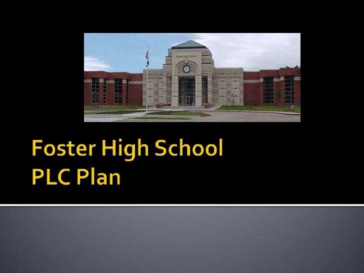 Foster High School PLC Plan<br />