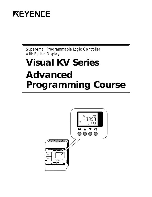 Super-small Programmable Logic Controllerwith Built-in DisplayVisual KV SeriesAdvancedProgramming Course