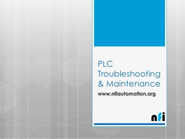 PLC Troubleshooting & Maintenance www.nfiautomation.org  nfi