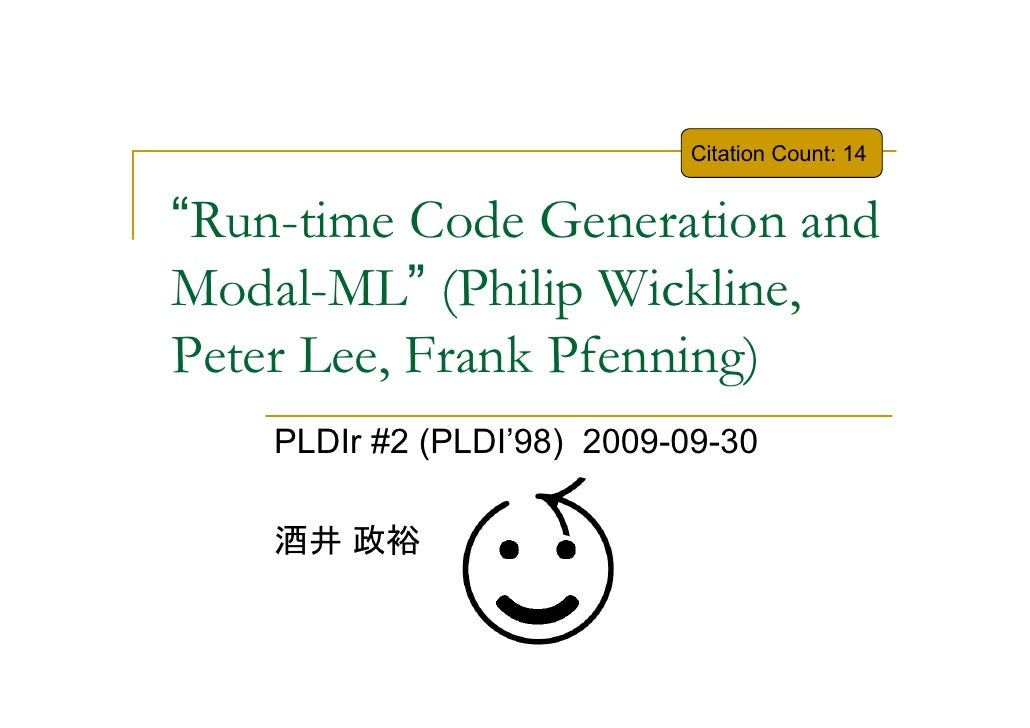 "Citation Count: 14   ""Run-time Code Generation and Modal-ML"" (Philip Wickline, Peter Lee, Frank Pfenning)     PLDIr #2 (PL..."