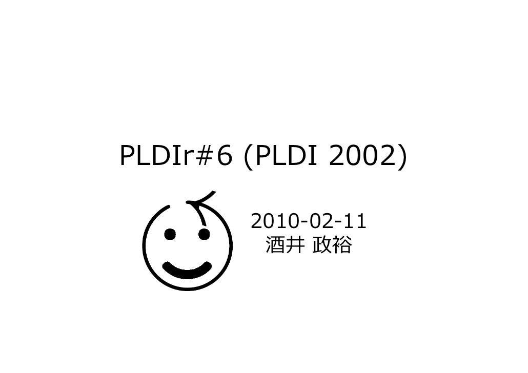 PLDIr#6 (PLDI 2002)          2010-02-11          酒井 政裕