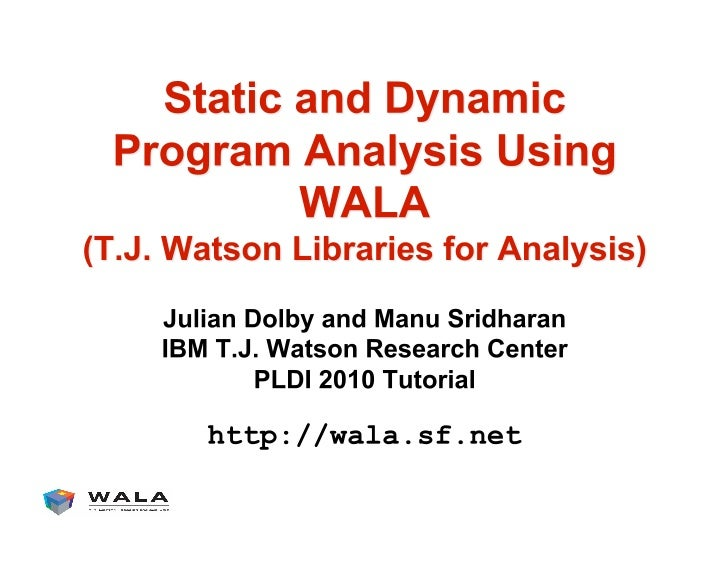 WALA Tutorial at PLDI 2010