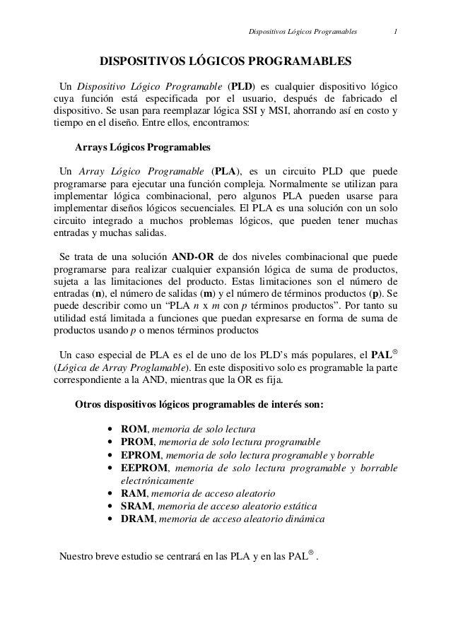 Dispositivos Lógicos Programables   1          DISPOSITIVOS LÓGICOS PROGRAMABLES  Un Dispositivo Lógico Programable (PLD) ...