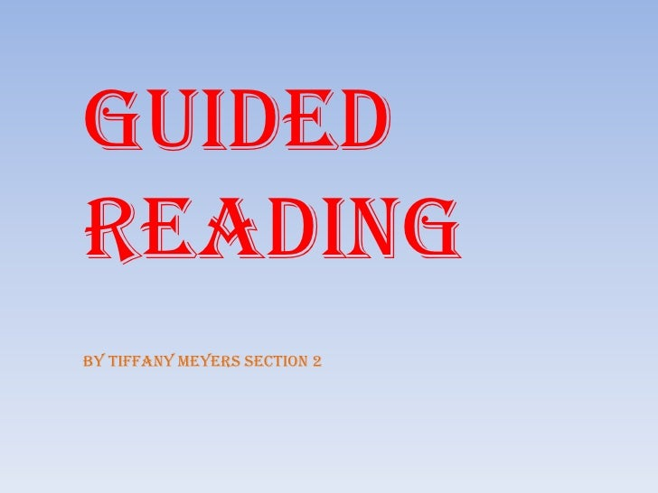 Guided Reading By Tiffany Meyers Section 2