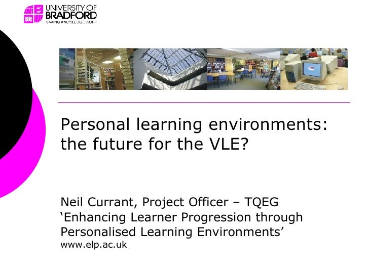 Neil Currant, Project Officer – TQEG 'Enhancing Learner Progression through Personalised Learning Environments' www.elp.ac...