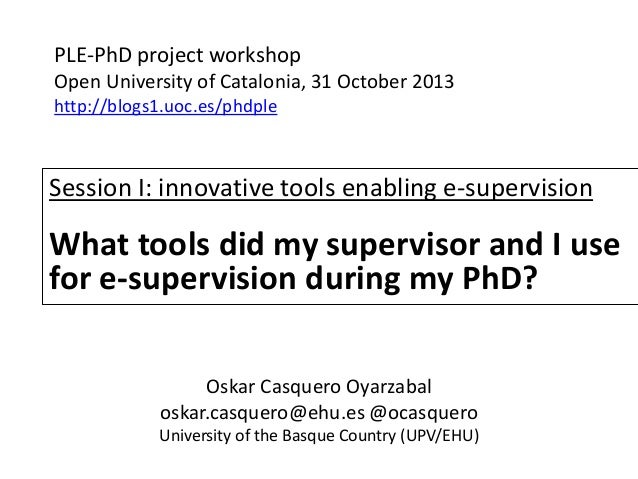 PLE-PhD project workshop Open University of Catalonia, 31 October 2013 http://blogs1.uoc.es/phdple  Session I: innovative ...