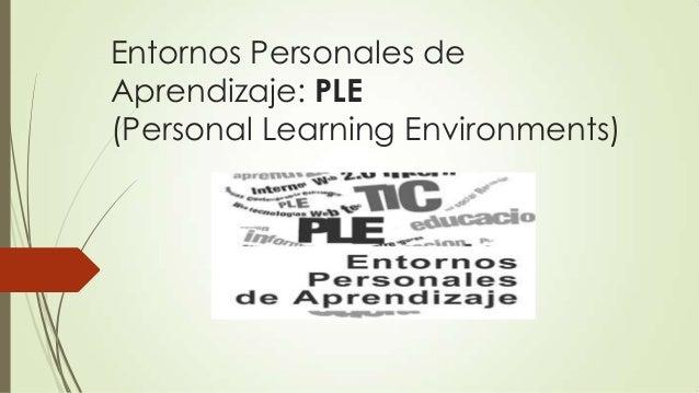 Entornos Personales de Aprendizaje: PLE (Personal Learning Environments)