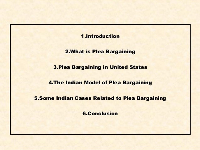 a history of plea bargaining in the united states justice system Plea bargaining in the united states is  several features of the american justice system tend to promote plea  early us plea bargain history led to courts.