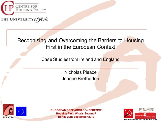 EUROPEAN RESEARCH CONFERENCE Housing First. What's Second? Berlin, 20th September 2013 Recognising and Overcoming the Barr...