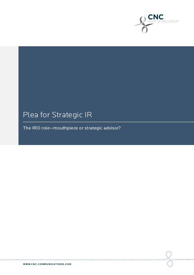 Plea for Strategic IR – The IRO Role – Mouthpiece or Strategic Advisor?