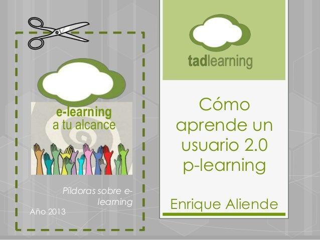 e-learning              Cómo     a tu alcance          aprende un                           usuario 2.0                   ...