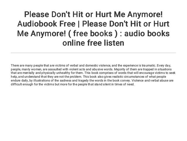 Please Dont Hit Or Hurt Me Anymore Audiobook Free Please Dont Hi