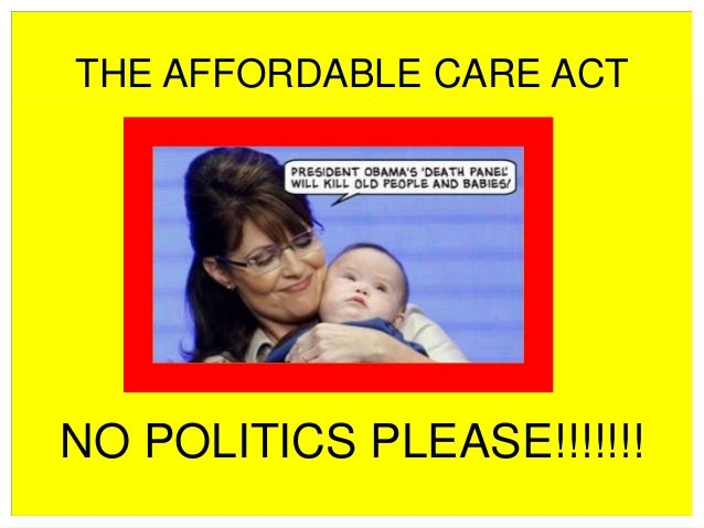 THE AFFORDABLE CARE ACT  NO POLITICS PLEASE!!!!!!!