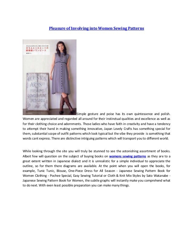 Pleasure of Involving into Women Sewing Patterns Simple gesture and poise has its own quintessence and polish. Women are a...