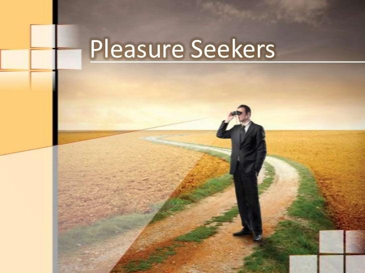 Pleasure Seekers<br />