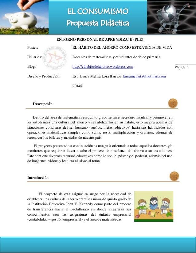 ENTORNO PERSONAL DE APRENDIZAJE (PLE) Página | 1 Poster: EL HÁBITO DEL AHORRO COMO ESTRATEGIA DE VIDA Usuarios: Docentes d...