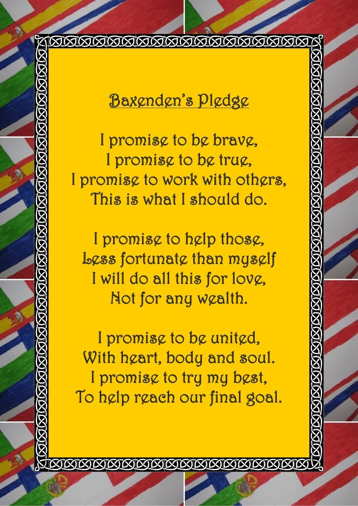 Baxenden's Pledge    I promise to be brave,     I promise to be true,I promise to work with others,   This is what I shoul...