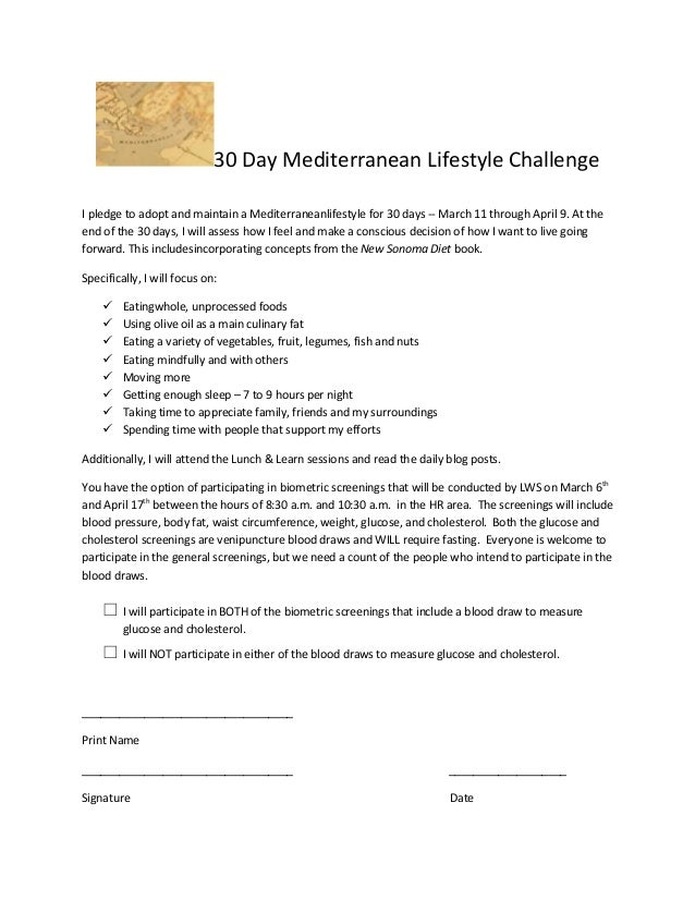 30 Day Mediterranean Lifestyle ChallengeI pledge to adopt and maintain a Mediterraneanlifestyle for 30 days -- March 11 th...