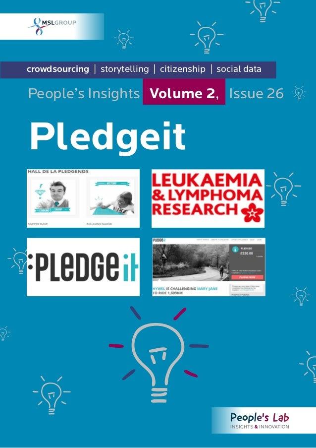 crowdsourcing | storytelling | citizenship | social data Pledgeit People's Insights Volume 2, Issue 26